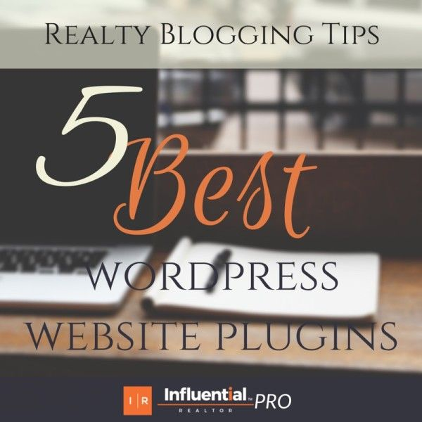 Realty Blogging Tips: Influential Realtor's latest posts: These five Wordpress plugins will make your real estate blogging experience smoother and help your business to stand out from your competitors.  #blogging #tips #Wordpress #website