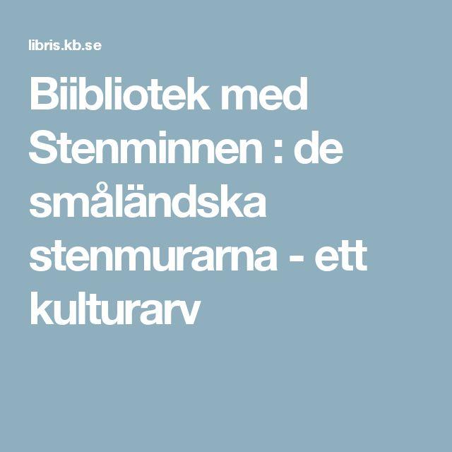 Biibliotek med Stenminnen : de småländska stenmurarna - ett kulturarv