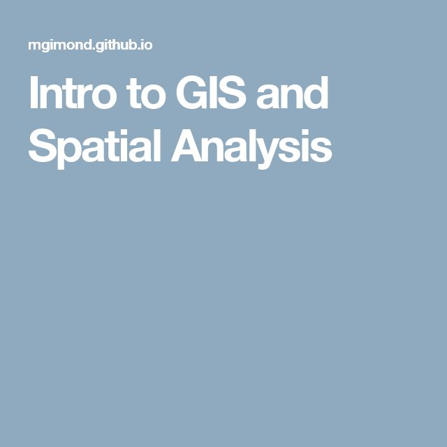 Intro to GIS and Spatial Analysis