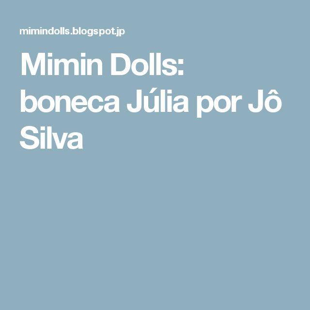 Mimin Dolls: boneca Júlia por Jô Silva