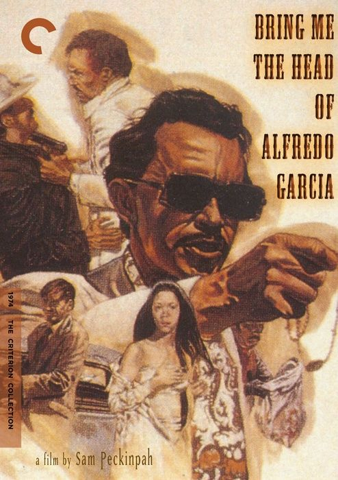 Bring Me the Head of Alfredo Garcia (1974), Sam Peckinpah's nihilistic and highly controversial masterpiece. Violent, bleak and  unforgettable!