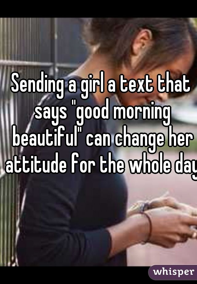 Good morning texts to the girl your dating