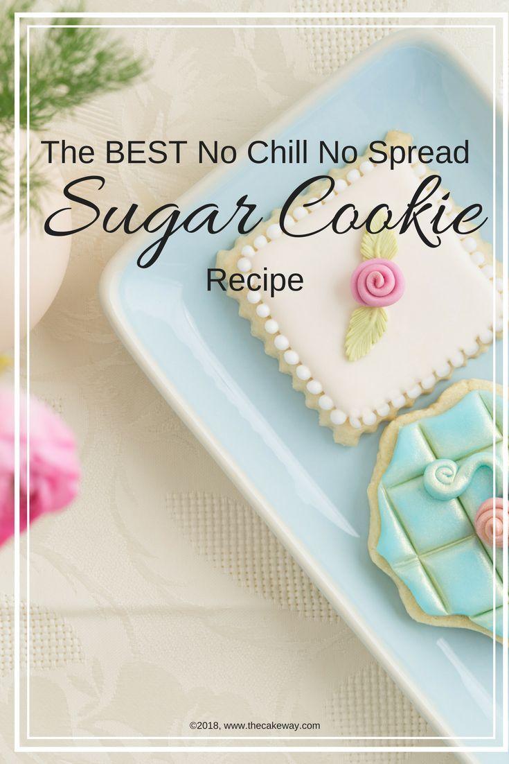 The Best No Chill No Spread Sugar Cookie Recipe Desserts