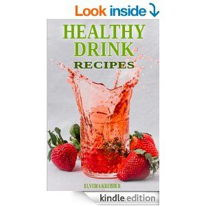 Healthy Drink Recipes: All Natural Sugar-Free, Gluten-Free, Low-Carb, Paleo and Vegan Drink Recipes with Max. 5 Ingredients - Kindle edition by Elviira Krebber. Cookbooks, Food & Wine Kindle eBooks @ Amazon.com.