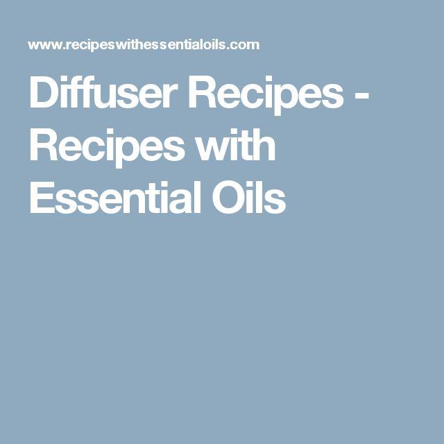 Diffuser Recipes - Recipes with Essential Oils