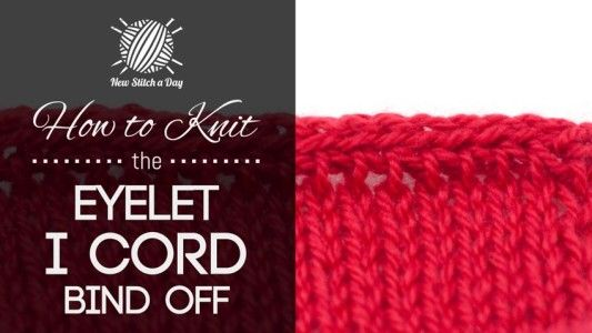 Knitting How To Bind Off Purlwise : How to knit the eyelet i cord bind off tricot