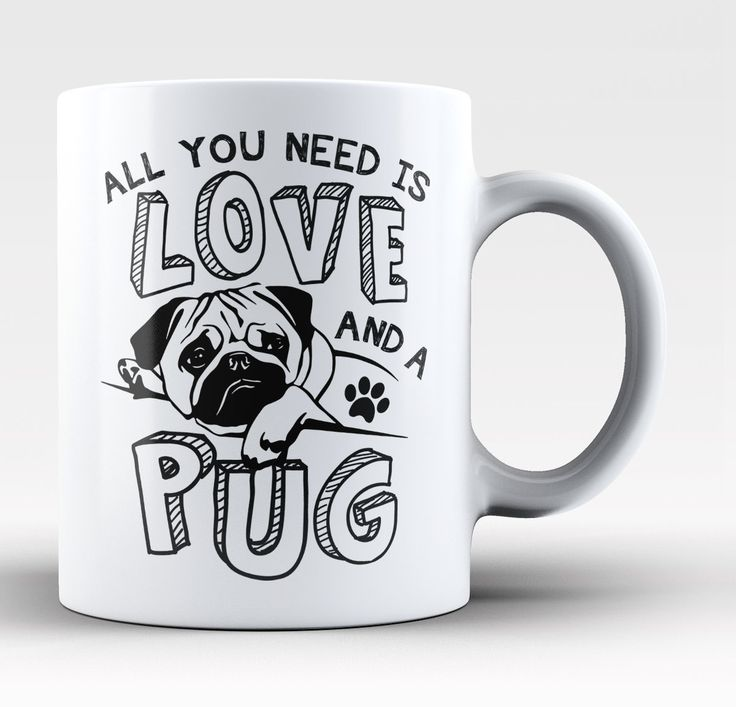 All You Need Is Love and a Pug - Mug                                                                                                                                                                                 Más