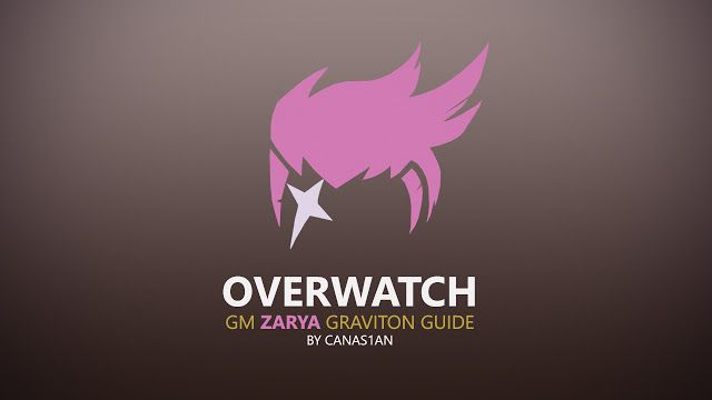 MIX: Overwatch - GM Zarya Graviton Guide by CANAS1AN