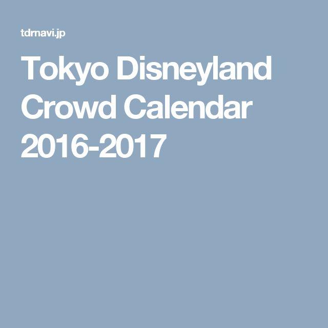 Tokyo Disneyland Crowd Calendar 2016-2017
