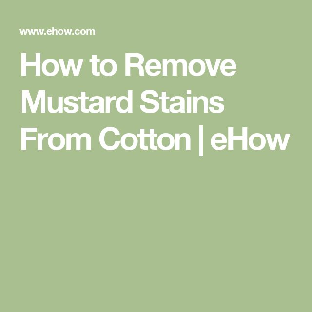 How to Remove Mustard Stains From Cotton | eHow