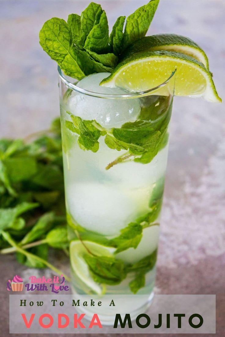 How To Make A Vodka Mojito Bake It With Love Recipe Vodka Mojito Mojito Mint Cocktails