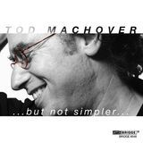 Tod Machover: ... but not simpler ... [CD]