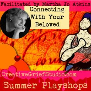 Upcoming Summer Playshop: Connecting With Your Beloved with Dr Martha Atkins - http://griefcoachingcertification.com/2015/07/upcoming-summer-playshop-connecting-with-your-beloved-with-dr-martha-atkins/