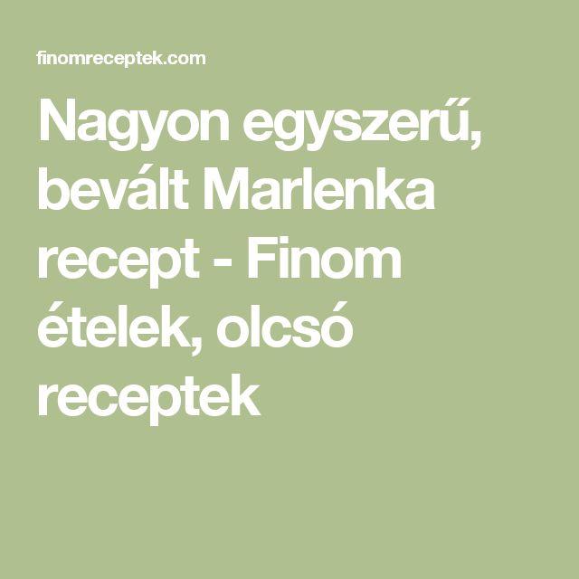 Nagyon egyszerű, bevált Marlenka recept - Finom ételek, olcsó receptek