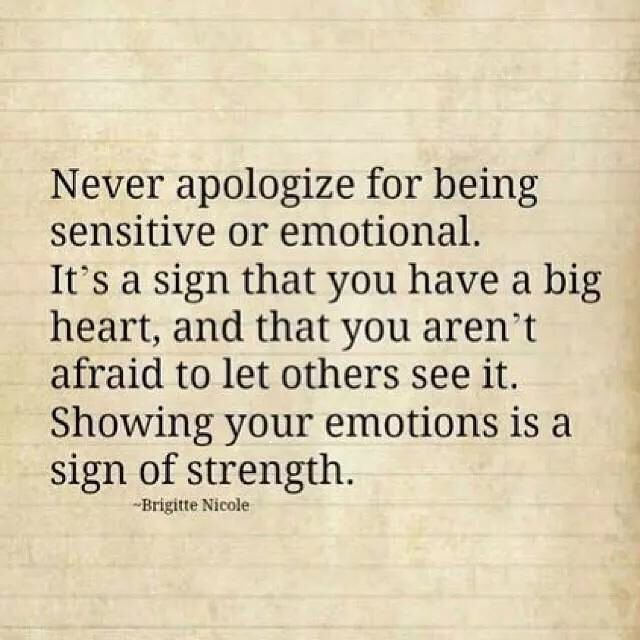 Be Sensitive To Others Feelings Quotes: I Find Myself Feeling Like I Have To Apologize For Who I