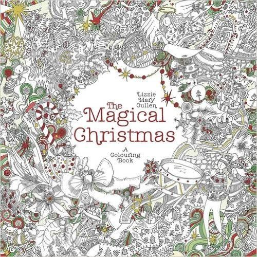 Fishpond New Zealand The Magical Christmas A Colouring Book Books By Lizzie Mary Cullen Buy Online