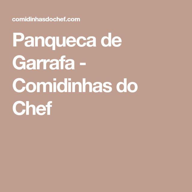 Panqueca de Garrafa - Comidinhas do Chef