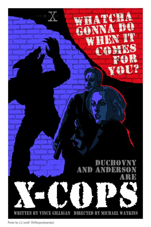 """One of the few crossover episodes of the series, """"X-Cops"""" was the brainchild of writer Vince Gilligan and it apparently took some convincing on his part to get the show made. It was a fun poster to create, given the somewhat campy nature of the episode."""