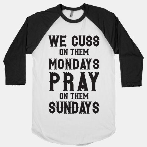 We Cuss On Them Mondays Pray On Them...   T-Shirts, Tank Tops, Sweatshirts and Hoodies   HUMAN