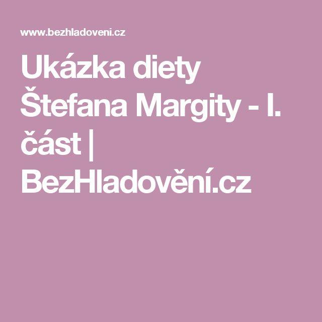 Ukázka diety Štefana Margity - I. část | BezHladovění.cz