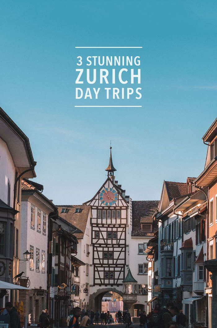 3 Unmissable Day Trips From Zurich Switzerland Day Trips