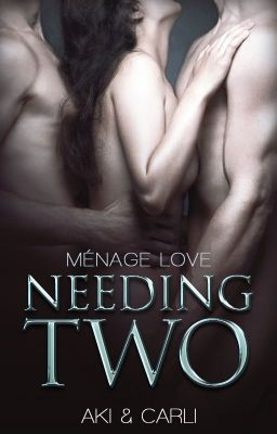"Read ""Needing Two"", and other sexy romance books and stories on #wattpad."
