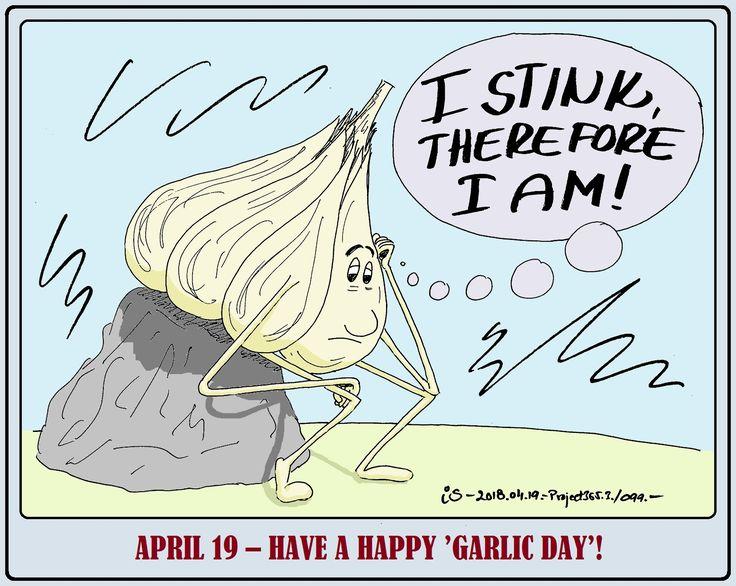"""=""""Bűzlök, tehát vagyok!"""" Április 19 - Boldog Fokhagyma Napot!  (ötlet, rajz: Brain Storming)"""