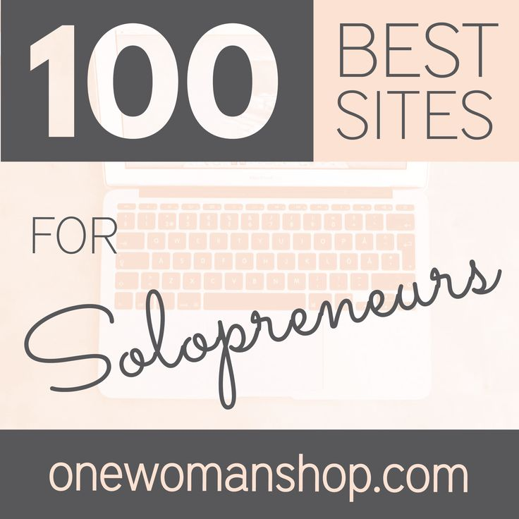 It's here, it's here! The 100 Best Sites for Solopreneurs from One Woman Shop