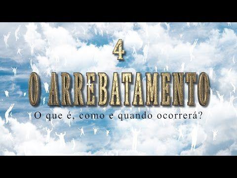 """4- O ARREBATAMENTO - Série """"Sinais do Fim"""" - YouTube"""