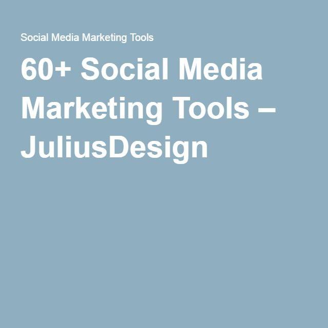 60+ Social Media Marketing Tools – JuliusDesign