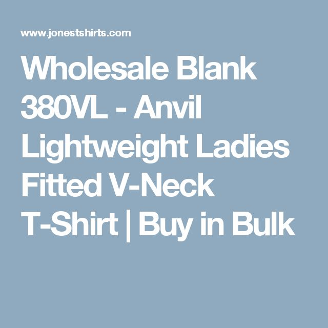 Wholesale Blank 380VL - Anvil Lightweight Ladies Fitted V-Neck T-Shirt | Buy in Bulk