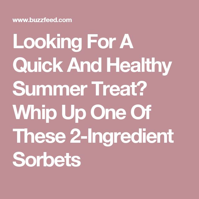 Looking For A Quick And Healthy Summer Treat? Whip Up One Of These 2-Ingredient Sorbets