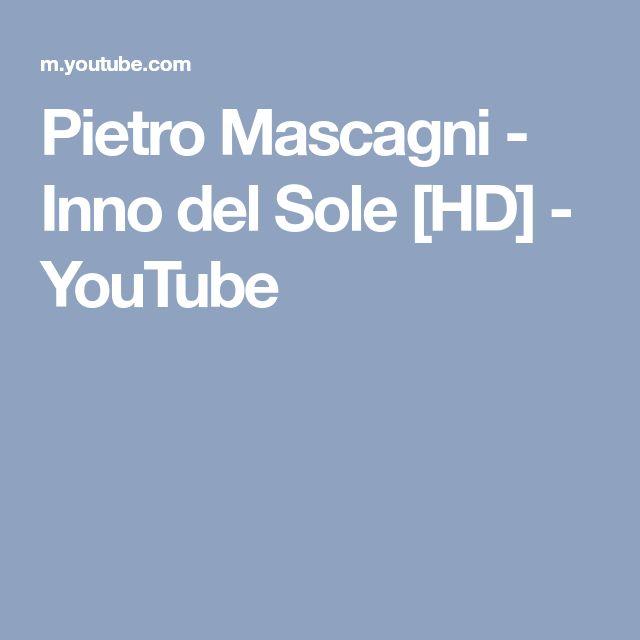 Pietro Mascagni - Inno del Sole [HD] - YouTube