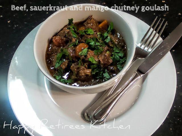 Happy Retiree's Kitchen: Beef, Sauerkraut and Mango Chutney Goulash #beef #beefgoulash #sauerkraut #mango #picklesandchutneys