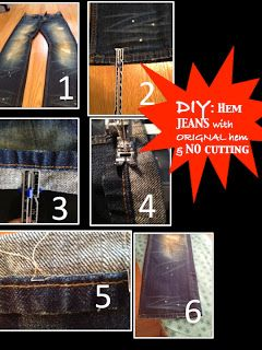 DIY Hemming Jeans...How to hem jeans with original hem without cutting (and without paying a tailor)