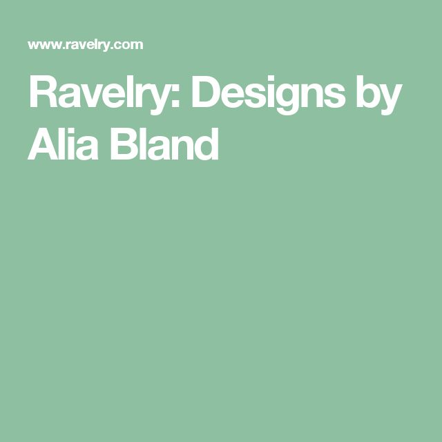 Ravelry: Designs by Alia Bland