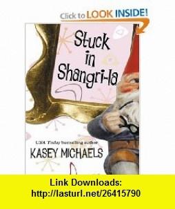 Stuck in Shangri-La (9780786284856) Kasey Michaels , ISBN-10: 0786284854  , ISBN-13: 978-0786284856 ,  , tutorials , pdf , ebook , torrent , downloads , rapidshare , filesonic , hotfile , megaupload , fileserve