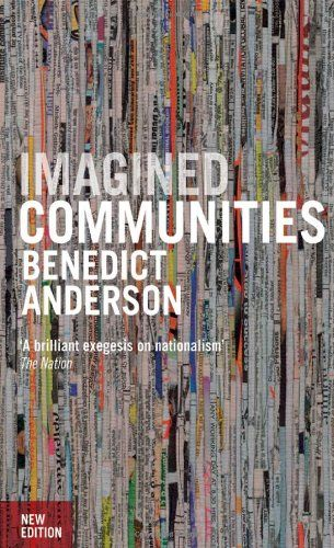 Imagined Communities: Reflections on the Origin and Spread of Nationalism, Revised Edition by Benedict Anderson