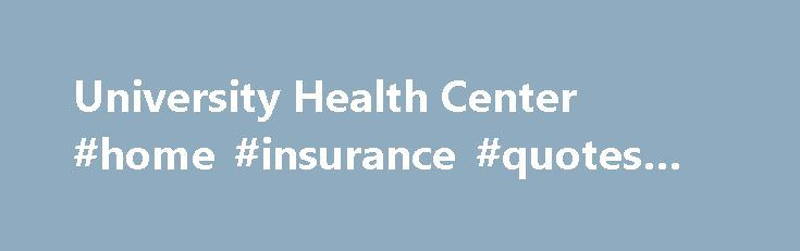University Health Center #home #insurance #quotes #online http://insurance.remmont.com/university-health-center-home-insurance-quotes-online/  #student health insurance # Insurance FAQs It is recommended that all UGA students be covered by health insurance either with an individual student policy or through their family policy. For international students and some graduate students, carrying health insurance is mandatory. Complete information about student health insurance requirements and…