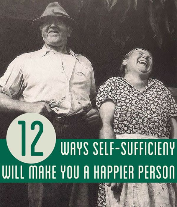 12 Ways Self-Sufficiency Will Make You a Happier Person , Lengthen and Improve Your Quality of Life Pioneer Settler....