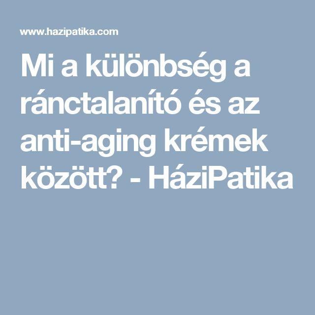 Mi a különbség a ránctalanító és az anti-aging krémek között? - HáziPatika