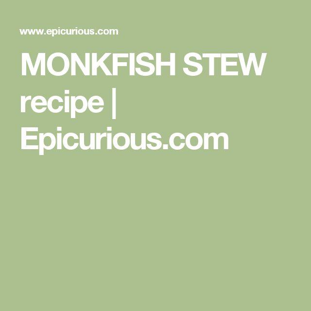 MONKFISH STEW recipe | Epicurious.com