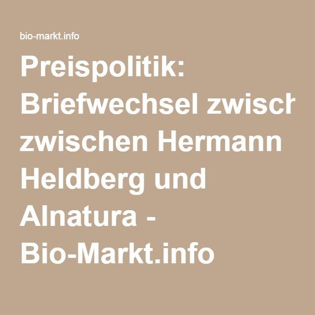 Preispolitik: Briefwechsel zwischen Hermann Heldberg und Alnatura - Bio-Markt.info