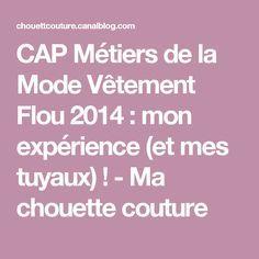 CAP Métiers de la Mode Vêtement Flou 2014 : mon expérience (et mes tuyaux) ! - Ma chouette couture
