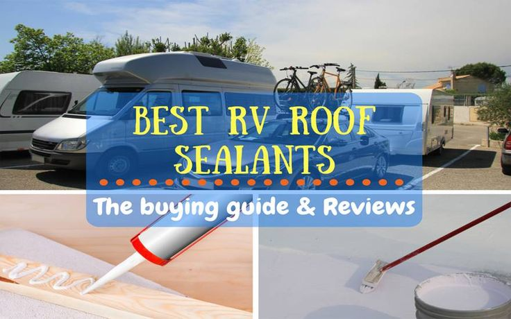 Best RV Roof Sealant Here are the Top 4 Best Products