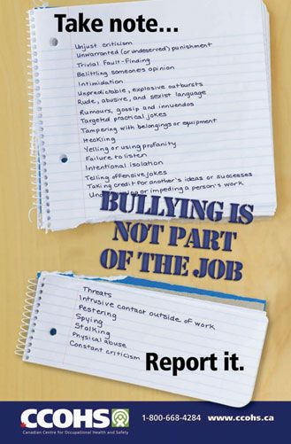 Take note: bullying does not belong in the workplace.  Download this poster for free from: http://www.ccohs.ca/products/posters/bullying.html or buy full-colour copies for only $6 each.