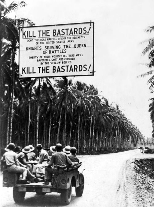 """Kill the Bastards"", a sign put up by American soldiers in the Philippines during World War 2, 1944/45 - namraka:This is the source for the pic. The sign was probably referring to the Bataan Death March were many American POWs were killed by the Japanese."