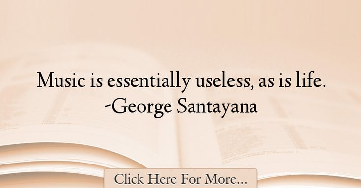 George Santayana Quotes About Music - 50474