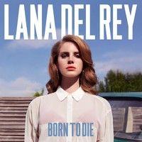 Del Rey, Lana: Born to die