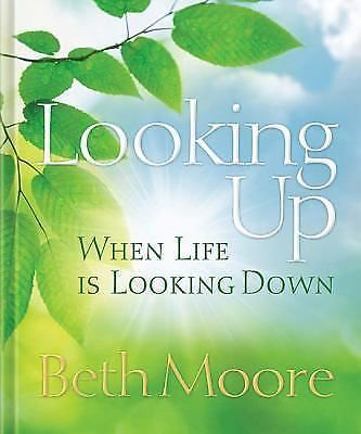 Looking Up When Life Is Looking Down by Beth Moore Hardcover Book (English)  | eBay #bethmoore #lookingup #book